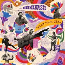 The Decemberists: I'll Be Your Girl (180g), LP