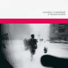 Caoimhín O Raghallaigh & Thomas Bartlett: Caoimhín O Raghallaigh & Thomas Bartlett, 2 LPs