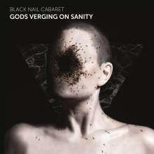 Black Nail Cabaret: Gods Verging On Sanity, CD