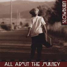 Slowburn: All About The Journey, CD