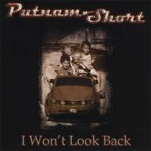 Putnam Short: I Won't Look Back, CD