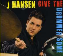 J. Hansen: Give The Drummer Some, CD