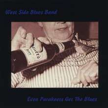 West Side Blues Band: Even Parakeets Get The Blues, CD