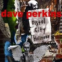 Dave Perkins: Pistol City Holiness, CD