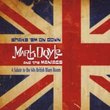 Mark Doyle & The Maniacs: Shake 'Em On Down, CD
