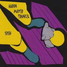 Aaron Mayer Frankel: Sushi, CD