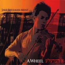 Jake Shulman-Ment: Redele (A Wheel), CD