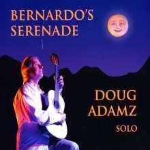 Doug Adamz: Bernardo's Serenade, CD