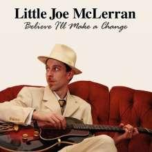 Joe Little McLerran: Believe I'll Make A Change, CD
