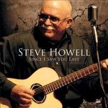 Steve Howell: Since I Saw You Last, CD