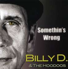 Billy D & The Hoodoos: Somethin's Wrong, CD