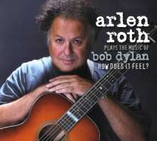 Arlen Roth: Plays The Music Of Bob Dylan: How Does It Feel?, CD