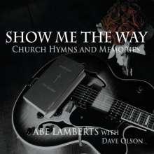 Abe Lamberts: Show Me The Way, CD
