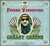 Freddie Vanderford: Greasy Greens, CD