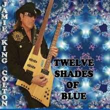 Jamie King Colton: Tweleve Shades Of Blue, CD