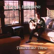 Terry K. Hargrove: Times Like These, CD
