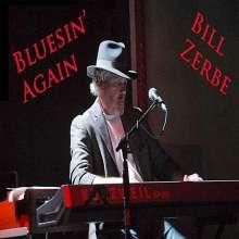 Bill Zerbe: Bluesin' Again, CD