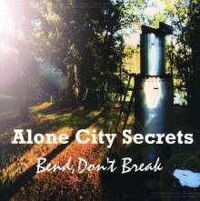 Alone City Secrets: Bend Don't Break, CD