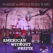 Swingin Harpoon: American Without Prefix, CD