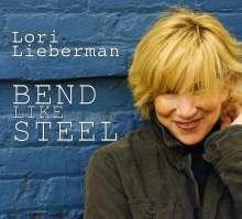 Lori Lieberman: Bend Like Steel, CD