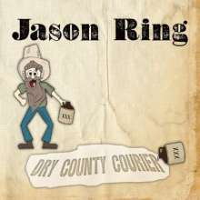 Jason Ring: Dry County Courier, CD