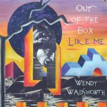 Wendy Wadsworth: Out Of The Box Like Me, CD