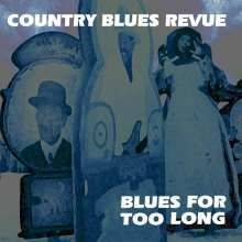 Country Blues Revue: Blues For Too Long, CD