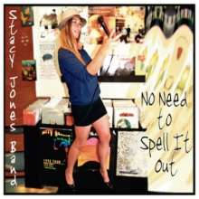 Stacy Jones (Blues): No Need To Spell It Out, CD