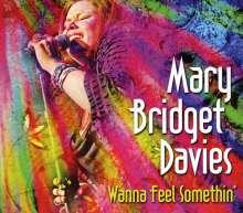 Mary Bridget Group Davies: Wanna Feel Somethin', CD