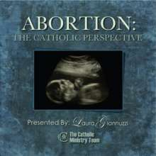 Laura Giannuzzi: Abortion: The Catholic Perspective, CD