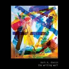 Mark M. Dawson: Writing Wall, CD