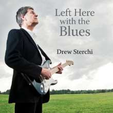 Drew Sterchi: Left Here With The Blues, CD
