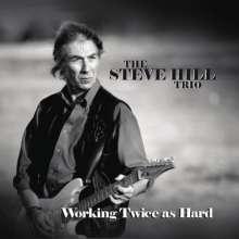 Steve Hill (Territo): Working Twice As Hard, CD