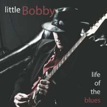 Little Bobby: Life Of The Blues, CD