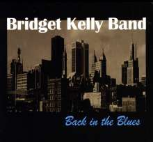 Bridget Kelly Band: Back In The Blues, CD