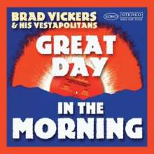 Brad Vickers: Great Day In The Morning, CD