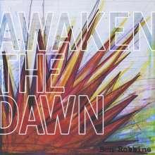Ben Robbins: Awaken The Dawn, CD