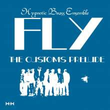 Hypnotic Brass Ensemble: Fly: The Customs Prelude, CD
