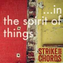 Strike Our Chords: ...In The Spirit Of Things, CD