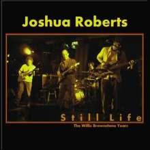 Joshua Roberts: Still Life: The Willis Brownstone Years, CD