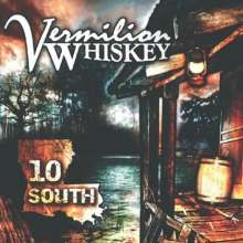 Vermilion Whiskey: 10 South, CD