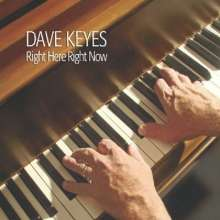 Dave Keyes: Right Here Right Now, CD