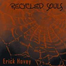 Erick Hovey: Recycled Souls, CD