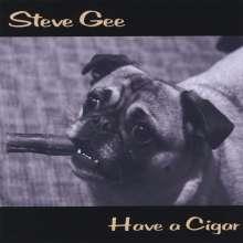 Steve Gee: Have A Cigar, CD