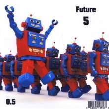 Future 5: 0.5, CD