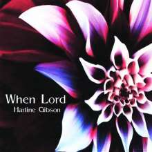 Harline Gibson: When Lord, CD