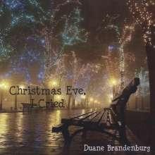 Duane Brandenburg: Christmas Eve I Cried, CD
