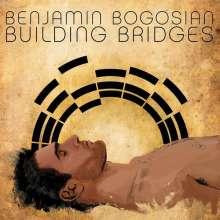 Benjamin Bogosian: Building Bridges, CD