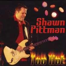 Shawn Pittman: Too Hot, CD