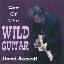Jimmi Accardi: Cry Of The Wild Guitar, CD